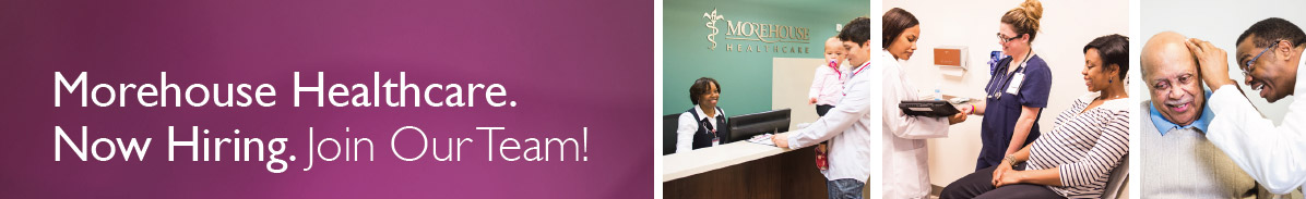 Morehouse Healthcare. Now hiring. Join our team!